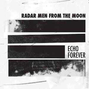 Echo Forever by RADAR MEN FROM THE MOON album cover