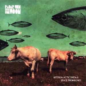 Intergalactic Dada & Space Trombones by RADAR MEN FROM THE MOON album cover