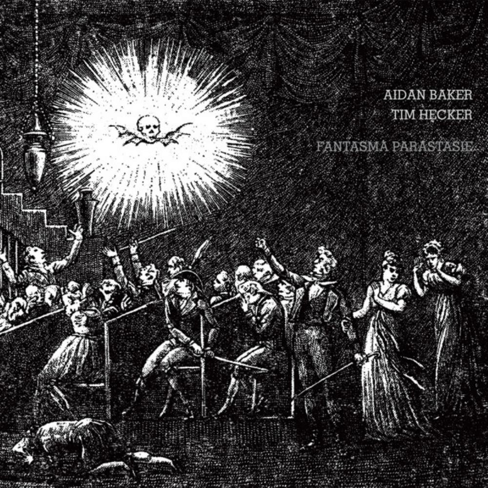 Tim Hecker & Aidan Baker: Fantasma Parastasie by HECKER, TIM album cover