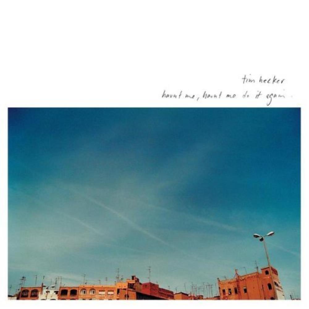 Haunt Me, Haunt Me Do It Again by HECKER, TIM album cover