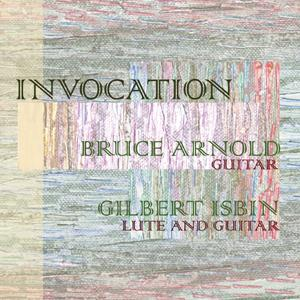 Bruce Arnold Invocation (with Gilbert Isbin) album cover