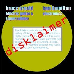 Bruce Arnold Disklaimer  (with Tom Hamilton) album cover