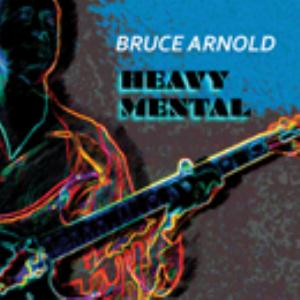 Bruce Arnold Heavy Mental album cover