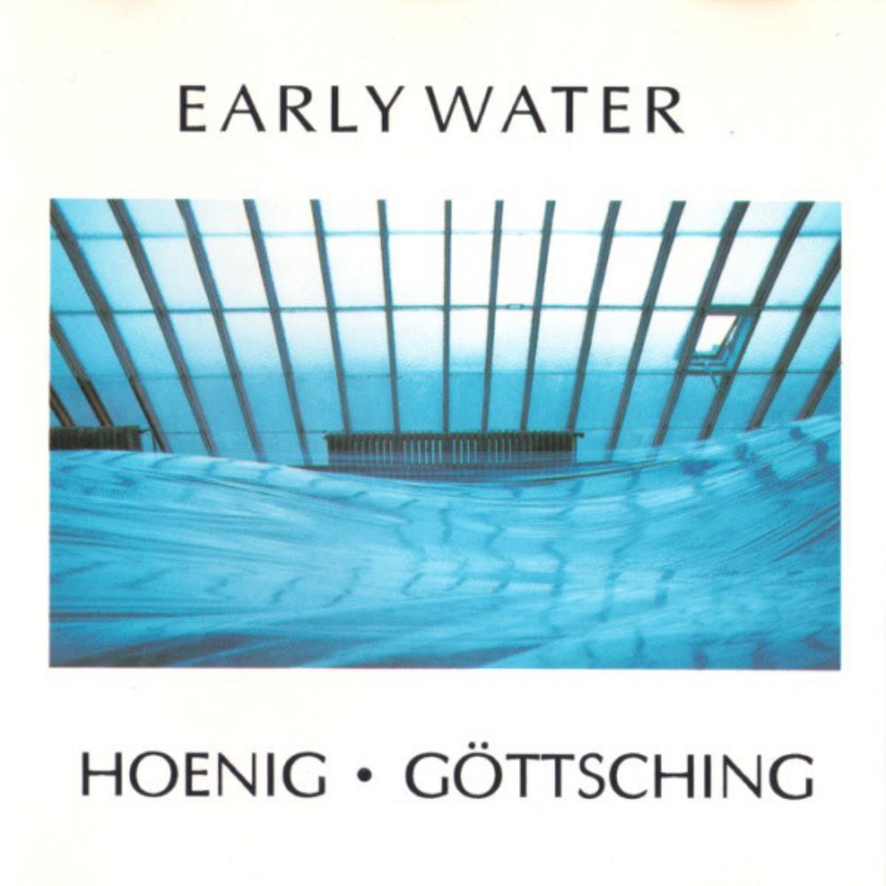 Manuel Göttsching - Hoenig & Göttsching: Early Water CD (album) cover
