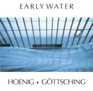 Manuel Göttsching - Early Water (With Michael Hoenig) CD (album) cover