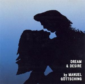 Manuel G�ttsching - Dream & Desire CD (album) cover