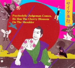 Psychedelic Judgeman Comes, He Has The Cherry Blossom On The Shoulder by PSYCHE BUGYO album cover