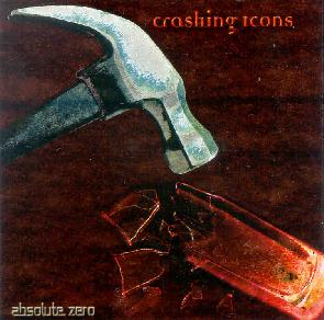 Absolute Zero - Crashing Icons CD (album) cover