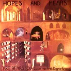 Art Bears - Hopes and Fears CD (album) cover