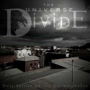 The Universe Divide Dust Settles On The Odontophobes album cover