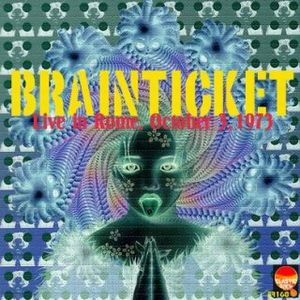 Brainticket - Live in Rome, October 3, 1973 CD (album) cover
