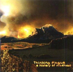 Thinking Plague - A History of Madness   CD (album) cover