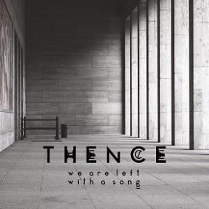 Thence - We are Left with a Song CD (album) cover