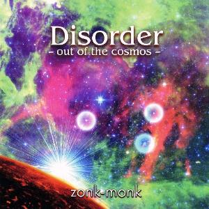 Zonk Monk - Disorder - Out Of The Cosmos CD (album) cover