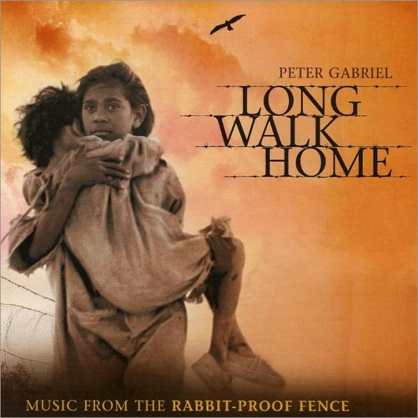 Peter Gabriel Long Walk Home - Music from The Rabbit-Proof Fence album cover