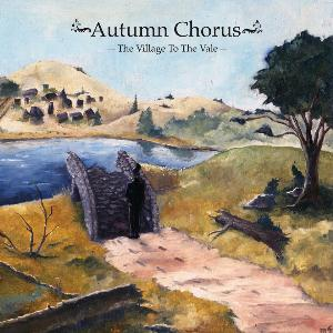 Autumn Chorus - The Village to the Vale CD (album) cover