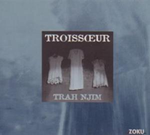 Trah Njim by TROISSOEUR album cover