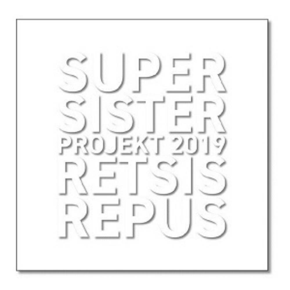 Supersister Supersister Projekt 2019: Retsis Repus album cover