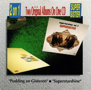 Supersister Pudding En Gisteren / Superstarshine album cover