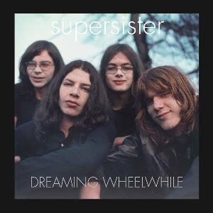 Supersister Dreaming Wheelwhile album cover
