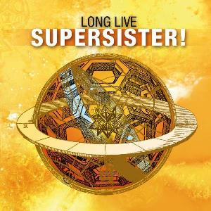 Supersister Long Live Supersister! album cover