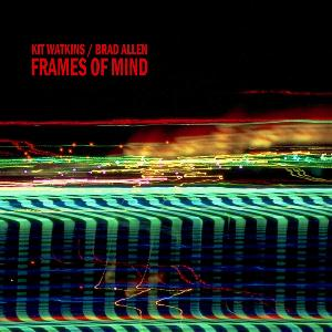 Kit Watkins - Frames Of Mind (with Brad Allen) CD (album) cover