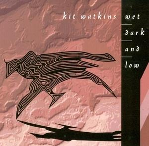 Kit Watkins Wet Dark And Low album cover