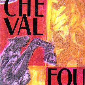 Cheval Fou by CHEVAL FOU album cover