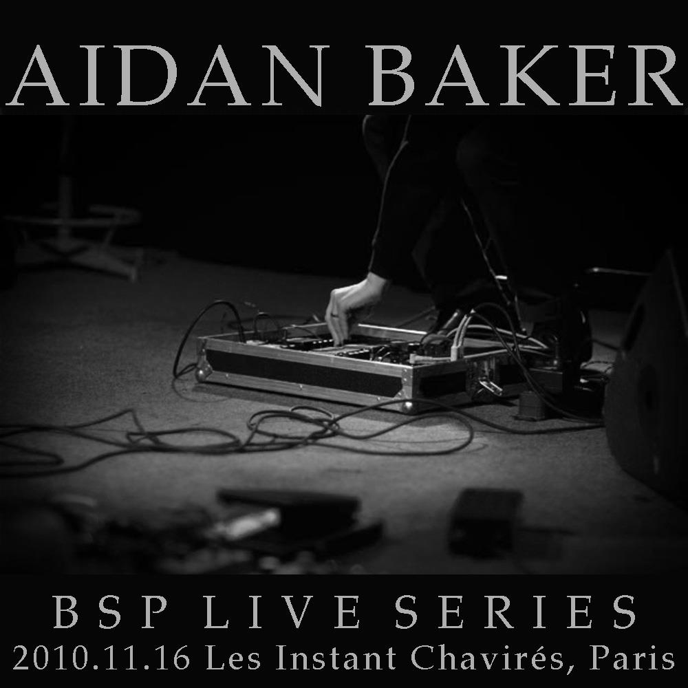 BSP Live Series - 2010.11.16, Paris by BAKER, AIDAN album cover