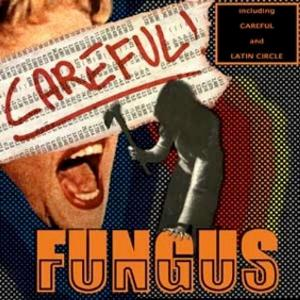 Fungus - Careful! CD (album) cover