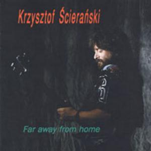 Krzysztof Scieranski Far Away From Home album cover