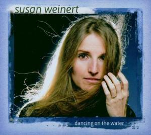 Susan  Weinert Band Dancing On The Water album cover