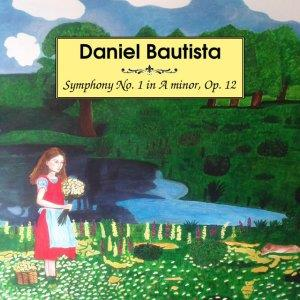 Daniel Bautista Symphony No. 1 in A minor, Op. 12 album cover