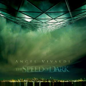 The Speed Of Dark by ANGEL VIVALDI album cover