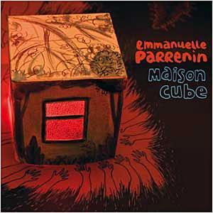 Emmanuelle Parrenin - Maison Cube CD (album) cover