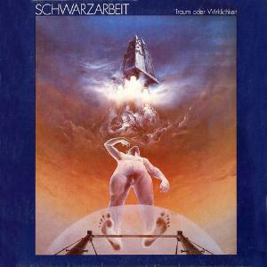 Traum oder Wirklichkeit by SCHWARZARBEIT album cover
