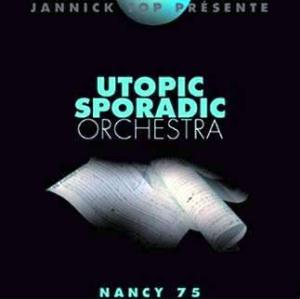 Utopic Sporadic Orchestra Nancy 75 album cover