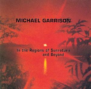 Michael Garrison In The Regions Of Sunreturn And Beyond  album cover