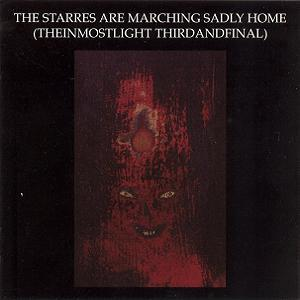Current 93 The Starres are Marching Sadly Home (The InMostLight ThirdAndFinal) album cover