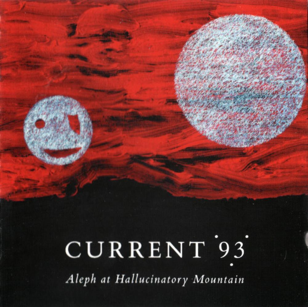 Current 93 Aleph At Hallucinatory Mountain album cover