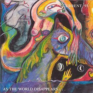 Current 93 As the World Disappears... album cover