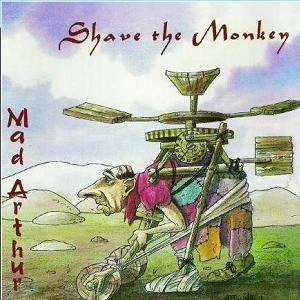 Shave the Monkey - Mad Arthur CD (album) cover