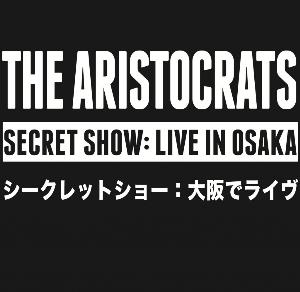Secret Show: Live In Osaka by Aristocrats, The album rcover
