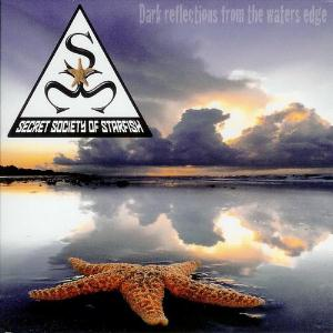 Secret Society of Starfish Dark reflections from the waters edge album cover