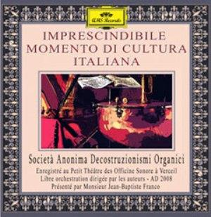 Imprescindibile Momento Di Cultura Italiana by SOCIETÀ ANONIMA DECOSTRUZIONISMI ORGANICI, THE album cover