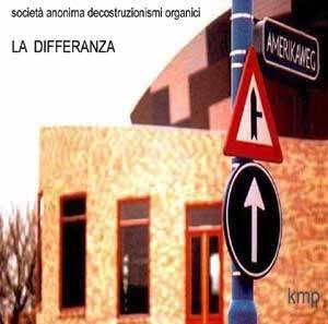La Differanza by SOCIETÀ ANONIMA DECOSTRUZIONISMI ORGANICI, THE album cover