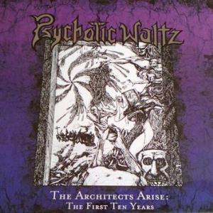 Psychotic Waltz The Architects Arise: The First Ten Years album cover
