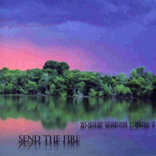 Neal Morse Send The Fire - Worship Sessions Volume 2 album cover