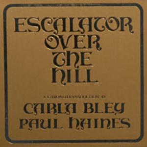Carla Bley - Escalator Over the Hill (with Paul Haines) CD (album) cover