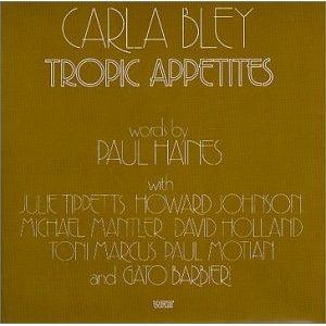 Carla Bley - Tropic Appetites CD (album) cover